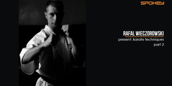 Rafał Wieczorowski prezentuje: techniki karate cz. 2